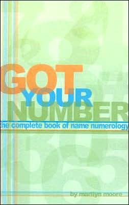Got Your Number: The Complete Book of Name Numerology
