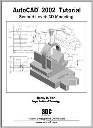 AutoCAD 2002 Tutorial: 3D Modeling