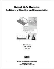 Revit 4. 5 Basics: Architectural Modeling and Documentation