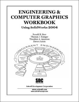 Engineering & Computer Graphics Workbook Using SolidWorks 2004