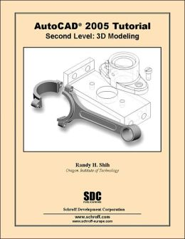 AutoCAD Tutorial Second Level 3D Modeling 2005