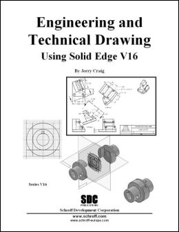 Engineering & Technical Drawing Using Solid Edge Version 16