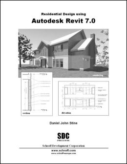 Residential Design Using Revit 7