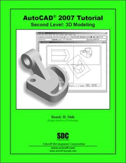 AutoCAD 2007 Tutorial - Second Level: 3D Modeling