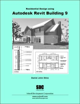 Residential Design Using Autodesk Revit Building 9
