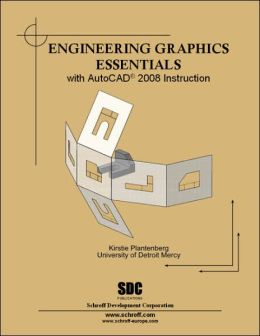 Engineering Graphics Essentials with AutoCAD 2008