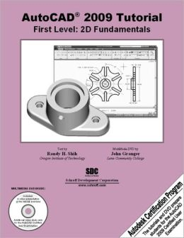 AutoCAD 2009 Tutorial - First Level: 2D Fundamentals