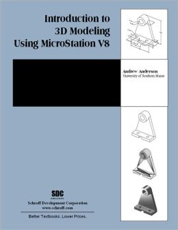 Introduction to 3D Modeling Using Microstation V8