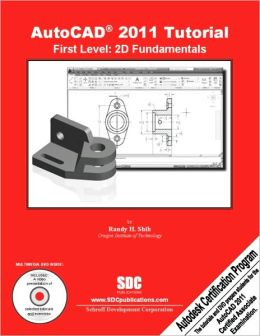 AutoCAD 2011 Tutorial - First Level: 2D Fundamentals