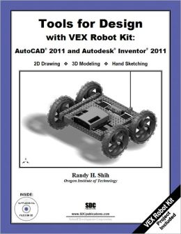 Tools for Design with VEX Robot Kit: AutoCAD 2011 and Autodesk Inventor 2011