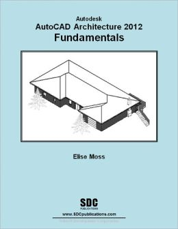 AutoCAD Architecture 2012 Fundamentals
