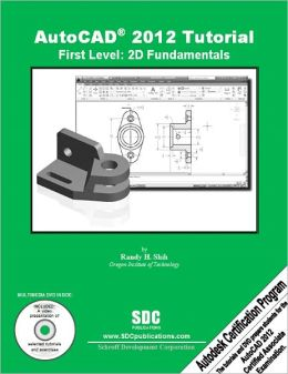 AutoCAD 2012 Tutorial - First Level: 2D Fundamentals