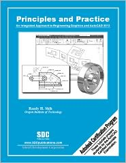 Principles and Practice: An Integrated Approach to Engineering Graphics and AutoCAD 2012