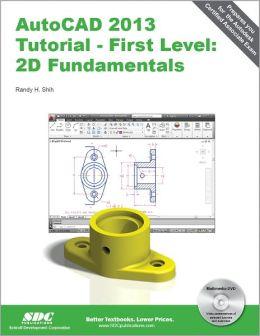 AutoCAD 2013 Tutorial - First Level: 2D Fundamentals