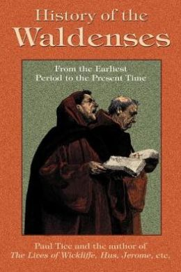 History Of The Waldenses From The Earliest Period To The Present Time