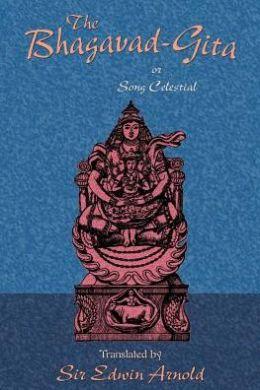 The Bhagavad-Gita Or Song Celestial