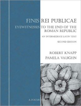 Finis Rei Publicae: Eyewitness to the End of the Roman Republic, a Textbook for Intermediate Latin
