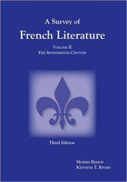 Survey of French Literature, Volume 2: The Seventeenth Century