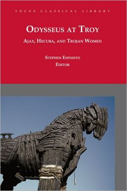 Odysseus at Troy: Ajax, Hecuba and Trojan Women