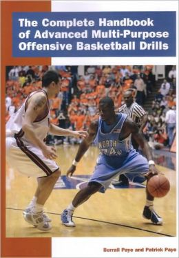 The Complete Handbook of Advanced Multi-Purpose Offensive Basketball Drills