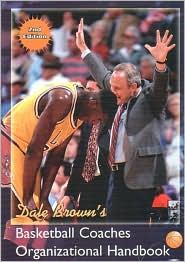 Dale Brown's Basketball Coaches Organizational Handbook