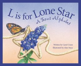 L Is for Lone Star: A Texas Alphabet