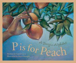 P Is For Peach: A Georgia Alphabet