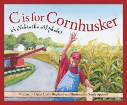 C is for Cornhusker: A Nebraska Alphabet
