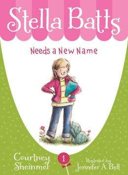 Stella Batts Needs a New Name (Stella Batts Series #1)