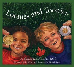Loonies and Toonies: A Canadian Number Book