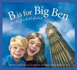 B Is for Big Ben: An England Alphabet