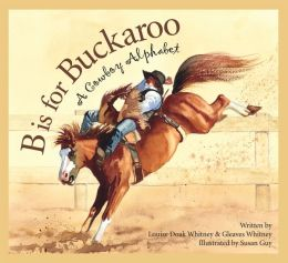 B is for Buckaroo: A Cowboy Alphabet