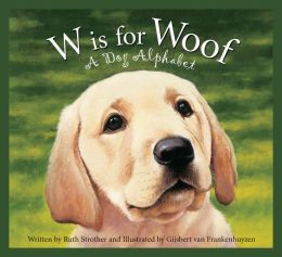 W is for Woof: A Dog Alphabet (Sleeping Bear Alphabets: Animal Series)