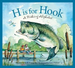 H is for Hook: A Fishing Alphabet (Sleeping Bear Press Sports Series)