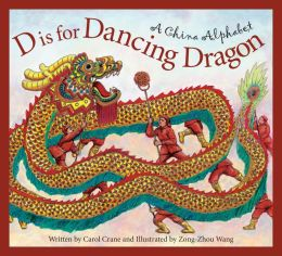 D is for Dancing Dragon: A China Alphabet