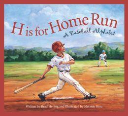 H is for Home Run: A Baseball Alphabet