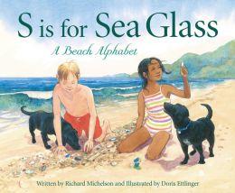 S is for Sea Glass: A Beach Alphabet: A Beach Alphabet
