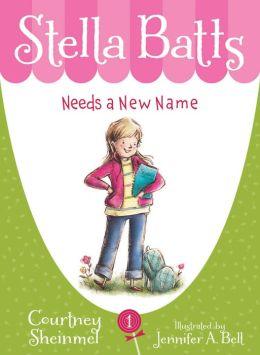 Stella Batts Needs a New Name (Stella Batts Series #1)