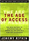 The Age of Access: The New Culture of Hypercapitalism Where All of Life Is a Paid-For Experience
