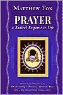 Prayer: A Radical Response to Life