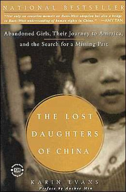 The Lost Daughters of China: Abandoned Girls, Their Journey to America, and the Search for a Missing Past