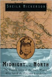 Midnight to the North: The Untold Story of the Inuit Woman Who Saved the Polaris Expedition