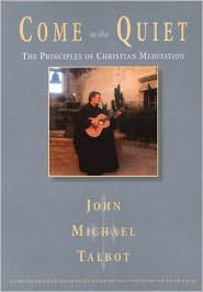 Come to the Quiet: The Principles of Christian Meditation