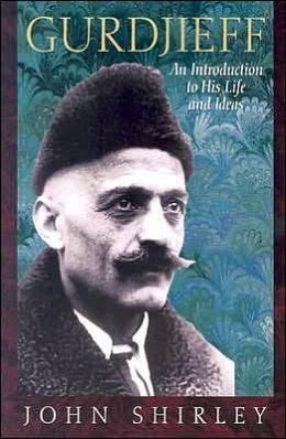 Gurdjieff: An Introduction to His Life and Ideas