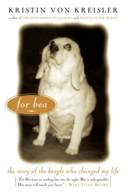 For Bea: The Story of the Beagle Who Changed My Life