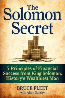 The Solomon Secret: 7 Principles of Financial Success from King Solomon, History's Wealthiest Man