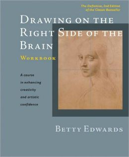 Drawing on the Right Side of the Brain Workbook: The Definitive, 2nd Edition