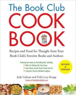 The Book Club Cookbook, Revised Edition: Recipes and Food for Thought from Your Book Club's Favorite Books and Authors