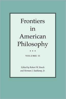Frontiers in American Philosophy, Volume I