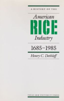 A History of the American Rice Industry, 1685-1985